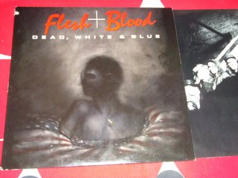 FLESH + BLOOD DEAD WHITE & BLUE LP 1989
