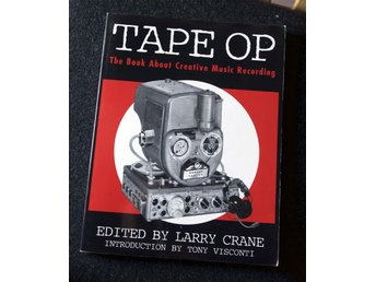 Tape Op - The Book About Creative Music Recording
