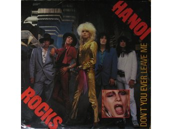 "Hanoi Rocks 12"" Don't You Ever Leave Me / Oil And Gasoline / Malibu Beach"
