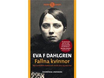 Fallna kvinnor : när samhällets bottensats skulle lära sig veta hut - Stockholm - Fallna kvinnor : när samhällets bottensats skulle lära sig veta hut - Stockholm
