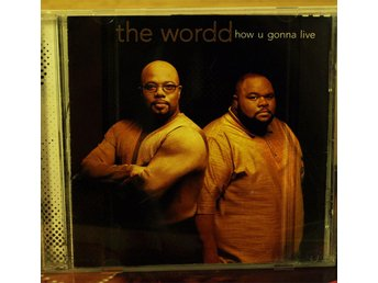 CD. THE WORDD - HOW U GONNA LIVE.