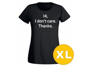 T-shirt Hi I Don't Care Thanks Svart Dam tshirt XL