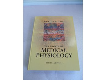 "Fysiologi ""Textbook of Medical Physiology"" Guyton and Hall 10th edition"