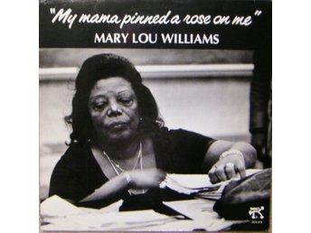 LP Mary Lou Williams My mama pinned a rose on me