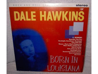 "Vinyl 10"" LP Dale Hawkins - Born In Louisiana"