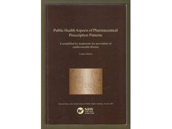 Silwer, Louise: Public Health Aspects of Pharmaceutical Prescription Patterns.