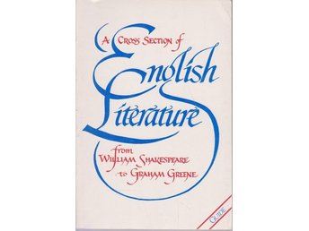 A Cross Section of English Literature from Shakespeare to Gr