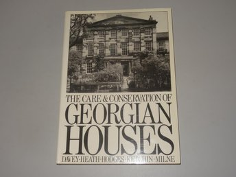 The care & Conservation of Georgian Houses
