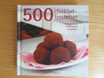500 chokladfrestelser 288 sidor tryckt 2011 - Sundbyberg - 500 chokladfrestelser 288 sidor tryckt 2011 - Sundbyberg