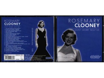 Rosemary Clooney - Don't worry 'bout me NYSKICK!