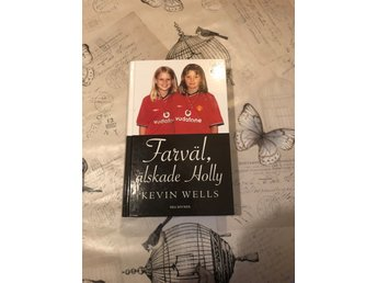 Farväl älskade Holly av Kevin Wells ISBN 91-7002-433-2