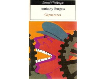 Anthony Burgess. Gépnarancs.