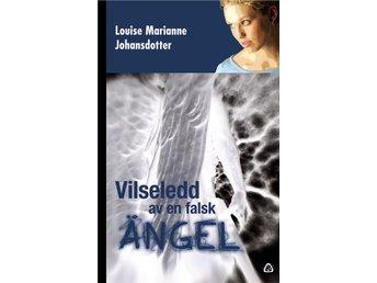 Vilseledd av en falsk ängel : en sann berättelse om kundaliniresning - Stockholm - Vilseledd av en falsk ängel : en sann berättelse om kundaliniresning - Stockholm