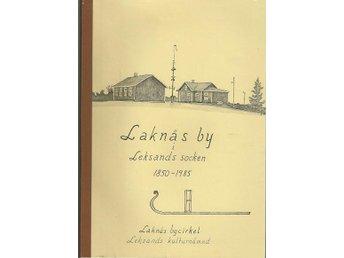 Leksand Laknäs by i Leksands socken 1850-1985 - Smedjebacken - Leksand Laknäs by i Leksands socken 1850-1985 - Smedjebacken