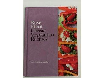 Classic Vegetarian Recipes - Rose Elliot - Värmskog - Classic Vegetarian Recipes - Rose Elliot - Värmskog