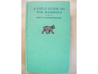 A FIELD GUIDE TO THE MAMMALS Burt & Grossenheider 1964