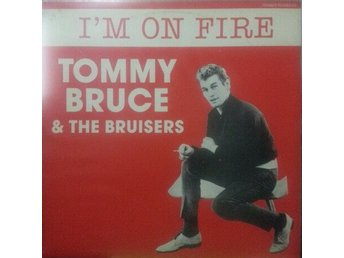 Tommy Bruce & The Bruisers  I´m on fire