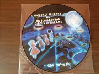 Gandalf Murphy and... :Flapjacks From The Sky. Picture disc