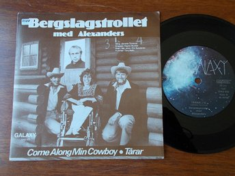 "BERGSLAGSTROLLET med ALEXANDERS - Come along min cowboy, 7"" Galaxy country"