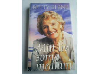 Inbunden bok Mitt liv som medium av Betty Shine