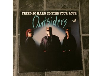 "OUTSIDERS - TRIED SO HARD TO FIND YOUR LOVE. (NEAR MINT 12"")"