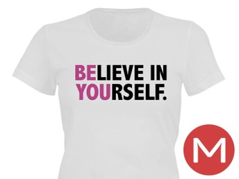 Believe In Yourself T-Shirt Tröja Rolig Tshirt med tryck Vit DAM M