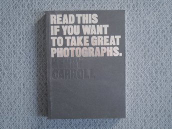 Bli en bättre fotograf - read this if you want to take great photographs