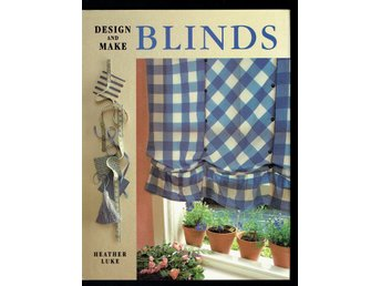 Design and make Blinds - steg för steg, rikt illustrerad