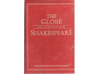 Globe Illustrated Shakespeare - Complete Works Annotated