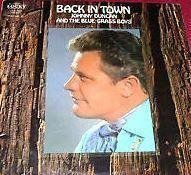 Johnny Duncan & His Blue Grass Boys –Back In Town Vinyl/LP