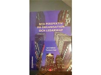 Nya perspektiv på organisation och ledarskap, tredje upplagan - Borlänge - Nya perspektiv på organisation och ledarskap, tredje upplagan - Borlänge