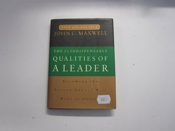 The 21 Indispensable qualities of a leader - John C Maxwell