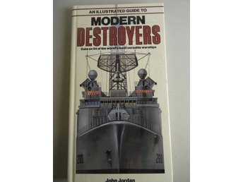 An Illustrated guide to modern destroyers: fartyg, krig