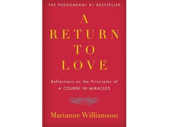 """Return To Love: Reflections On The Principles Of """"A Course I 9780060927486 - Stockholm - Return To Love: Reflections On The Principles Of """"A Course I 9780060927486 - Stockholm"""