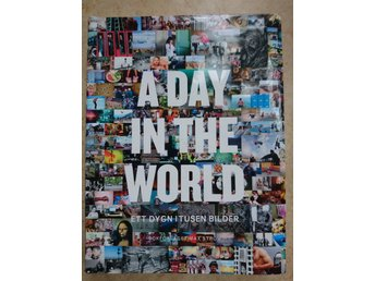 A day in the world ett dygn i tusen bilder bok