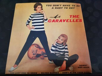the CARAVELLES EP  you don't have to be a baby to cry