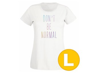 T-shirt Don't Be Normal Vit Dam tshirt L