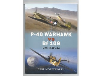 P-40 Warhawk vs Bf 109 - Carl Molesworth - Pocket Engelska