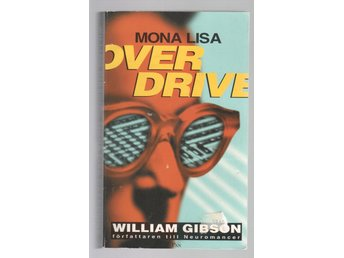William Gibson - Mona Lisa overdrive - Svenska