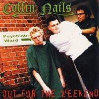 Coffin Nails - Out For The Weekend - LP NY