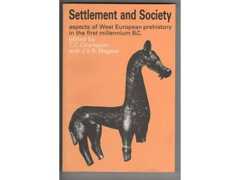 Settlement and Society: Aspects of West European Prehistory in the First Mill BC