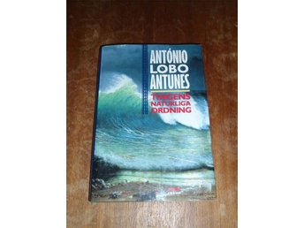 Antonio Lobo Antunes - Tingens naturliga ordning - Norsjö - Antonio Lobo Antunes - Tingens naturliga ordning - Norsjö
