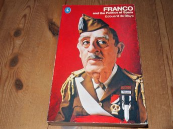 Edouard de Blaye: FRANCO AND THE POLITICS OF SPAIN