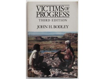 John H. Bodley - Victims of Progress