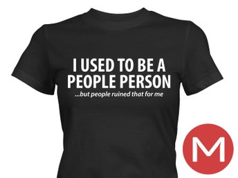 I Used To Be A People Person T-Shirt Tröja Rolig Tshirt med tryck Svart DAM M