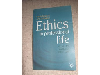 ETHICS IN PROFESSIONAL LIFE Banks, Sarah (9780230507197)