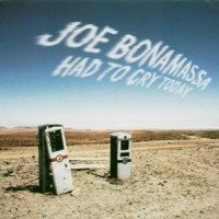 Bonamassa Joe: Had to cry today 2004 (CD)