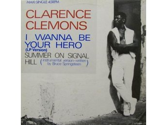 "Clarence Clemons – I wanna be your hero (CBS 12"")"