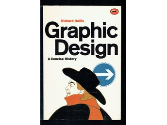 Graphic Design - A Concise History (Richard Hollis)
