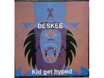 "Deskee title* Kid Get Hyped* House, Hip-House 12"" UK"